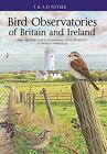 Bird Observatories of Britain and Ireland by Steven Stansfield, Mark Grantham, Mike Archer, Peter Howlett (Hardback, 2010)