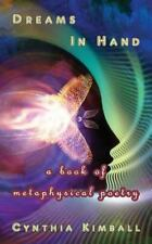 Dreams in Hand : A Book of Metaphysical Poetry (2014, Paperback)