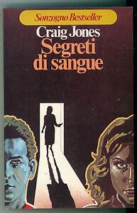 JONES-CRAIG-SEGRETI-DI-SANGUE-SONZOGNO-1979-NARRATIVA-PRIMA-EDIZIONE