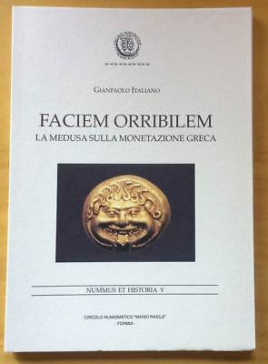 La Medusa Sulla Monetazione Greca. Faciem Orribilem Diplomatic Italiano G