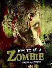How to be a Zombie by Serena Valentino (Hardback, 2010)