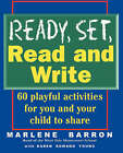 Ready, Set, Read and Write: Playful, Pressure-free Ways to Help Your Child Learn to Read and Write by Marlene Barron, Karen Romano Young (Paperback, 1996)
