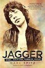 Jagger: Rebel, Rock Star, Rambler, Rogue by Marc Spitz (Paperback / softback, 2012)