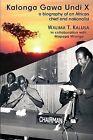 Kalonga Gawa Undi X. a Biography of an African Chief and Nationalist by Walima T Kalusa (Paperback / softback, 2010)
