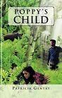Poppy's Child by Patricia Gentry 9781468585308 Paperback 2012