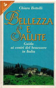 Bellezza E Salute Guida Centri Del Benessere Italia Chiara Bettelli Sperling X Ebay