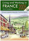 Living and Working in France: 2005 by David Hampshire (Paperback, 2004)