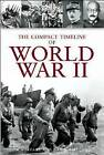 The Compact Timeline of World War II by David Gibbons, A.A. Evans (Hardback, 2008)