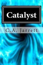 Catalyst : Book One of the Ozymandias Saga by C. A. Jarrett (2012, Paperback)
