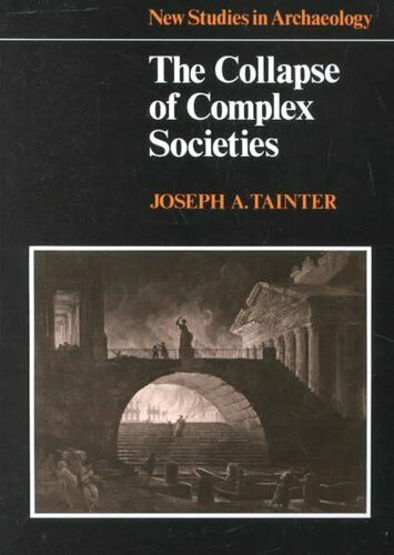 The Collapse of Complex Societies by Joseph A. Tainter 9780521386739 | Brand New