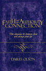 Faith and the Authority Connection by Dares Olson (Paperback / softback, 2008)