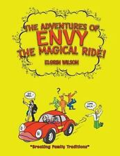 The Adventures of Envy the Magical Ride! by Elgrin Wilson (2013, Paperback)