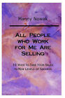 All People Who Work for Me Are Selling by Manny Nowak (Paperback / softback, 2006)