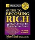 Rich Dad's Guide to Becoming Rich without Cutting Up Your Credit Cards: Turn  Bad Debt  into  Good Debt by Robert T. Kiyosaki (Paperback, 2012)