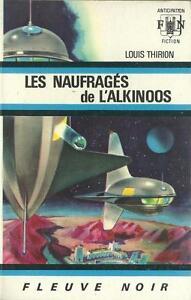 FLEUVE-NOIR-ANTICIPATION-N-377-LES-NAUFRAGES-DE-L-039-ALKINOOS-LOUIS-THIRION