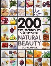 200 Tips, Techniques, and Recipes for Natural Beauty by Shannon Buck and Fair Winds Press (2014, Paperback)