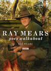 Ray Mears Goes Walkabout by Ray Mears (Hardback, 2008)