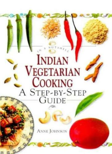1 of 1 - In a Nutshell - Indian Vegetarian Cooking: A Step-by-step Guide (In a Nutshell: