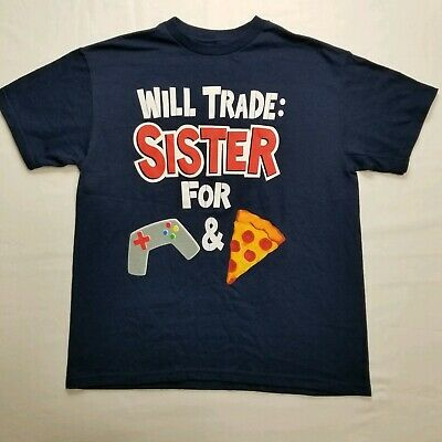 Boys S//S Tee Shirt WILL TRADE SISTER FOR VIDEO GAMES /& PIZZA Navy Blue L 10-12