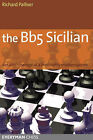 The Bb5 Sicilian: Detailed Coverage of a Thoroughly Modern System by Richard Palliser (Paperback, 2005)