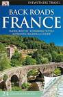 Back Roads France by DK Publishing, Rosemary Bailey, DK (Paperback / softback, 2016)