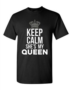 Keep Calm She's My Queen Couple Love GF Matching King Funny DT Adult T-Shirt Tee