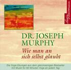 Wie man an sich selbst glaubt. CD von Joseph Murphy (2006)