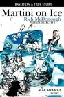 Martini on Ice 9781434328885 by Rich McDonough Paperback