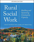 Rural Social Work: Building and Sustaining Community Capacity by John Wiley & Sons Inc (Paperback, 2013)