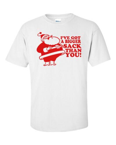 I/'ve Got a Bigger Sack Than You SANTA Big Belly Christmas  Men/'s Tee Shirt 639