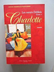 Les-Soeurs-Deblois-CHARLOTTE-T-1-Louise-Tremblay-D-039-Essiambre-2003-1ere-ed