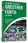 111 Gründe, die SpVgg Greuther Fürth zu lieben von Florian Pöhlmann (2014, Taschenbuch)