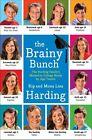 The Brainy Bunch: The Harding Family's Method to College Ready by Age Twelve by Mona Lisa Harding, Kip Harding (Hardback, 2014)