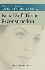 Facial Soft Tissue Reconstruction (Thomas Procedures in Facial Plastic-ExLibrary