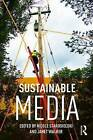 Sustainable Media: Critical Approaches to Media and Environment by Taylor & Francis Ltd (Paperback, 2016)