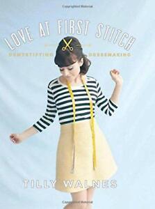 Love-At-First-Stitch-Demystifying-Schneiderei-von-Tilly-Walnes-Gebundenes-Buch