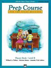 Alfred's Basic Piano Prep Course Theory Book, Bk B: For the Young Beginner by Amanda Vick Lethco, Willard A Palmer, Morton Manus (Paperback / softback, 1993)