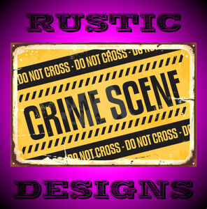 Crime scene warning sign rusty old metal rustic look 9657 man woman cave kids