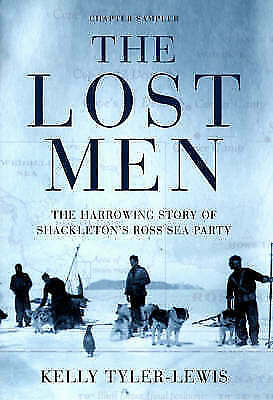 Tyler-Lewis, Kelly, The Lost Men: The Harrowing Story of Shackleton's Ross Sea P