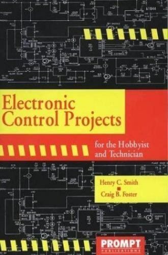 Electronic Control Projects by Henry C. Smith; Craig B. Foster