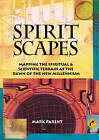Spiritscapes: Mapping the Spiritual and Scientific Terrain at the Dawn of the New Milennium by Mark Parent (Paperback, 1998)