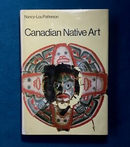 CANADIAN-NATIVE-ART-NANCY-LOU-PATTERSON-HC-DJ-1973