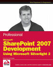 Professional Microsoft SharePoint 2007 Development Using Microsoft Silverlight 2 by Steven Fox, Paul Stubbs (Paperback, 2009)