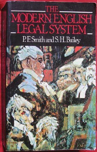 The Modern English Legal System By P.F. Smith, S.H. Bailey