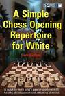 A Simple Chess Opening Repertoire for White by Sam Collins (Paperback, 2016)