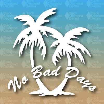 "No Bad Days Palm Trees Beach Island 5/"" Custom Vinyl Decal JDM"