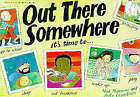 Out There Somewhere by Brita Granstrom, Mick Manning (Paperback, 1999)