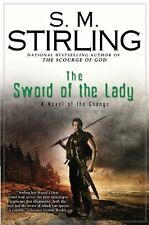 Change: The Sword of the Lady 3 by S. M. Stirling (2009, Hardcover)