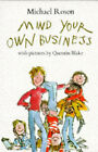 Mind Your Own Business by Michael Rosen (Hardback, 1996)