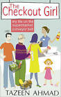 The Checkout Girl by Tazeen Ahmad (Paperback, 2009)